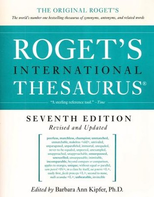 Roget's International Thesaurus, Seventh Edition   -     Edited By: Barbara Ann Kipfe     By: Edited by Barbara Ann Kipfer, Ph.D.