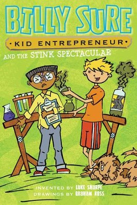 Billy Sure, Kid Entrepreneur and the Stink Drink - eBook  -     By: Luke Sharpe     Illustrated By: Graham Ross