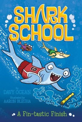 A Fin-tastic Finish - eBook  -     By: Davy Ocean     Illustrated By: Aaron Blecha