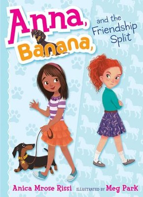 Anna, Banana, and the Friendship Split - eBook  -     By: Anica Mrose Rissi     Illustrated By: Meg Park