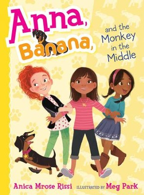 Anna, Banana, and the Monkey in the Middle - eBook  -     By: Anica Mrose Rissi     Illustrated By: Meg Park