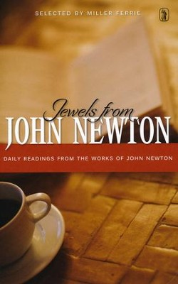 Jewels from John Newton: Daily Readings from the Works of John Newton  -     By: John Newton