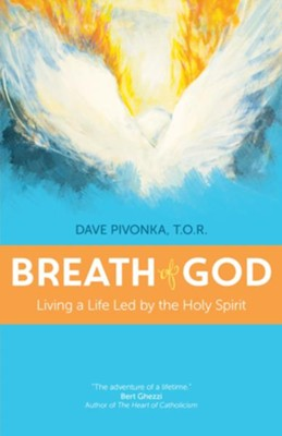 Breath of God: Living a Life Led by the Holy Spirit  -     By: Dave Pivonka T.O.R.