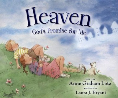 Heaven: God's Promise for Me   -     By: Anne Graham Lotz