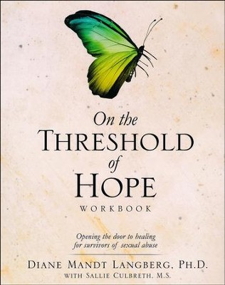 On the Threshold of Hope Workbook  -     By: Diane Mandt Langberg Ph.D., M.S. Sallie Culbreth