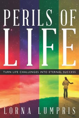 Perils of Life: Turn Life Challenges Into Eternal Success - eBook  -     By: Lorna Lumpris