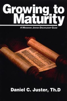 Growing to Maturity  -     By: Daniel Juster