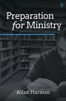 Preparation For Ministry  -     By: Allan Harman