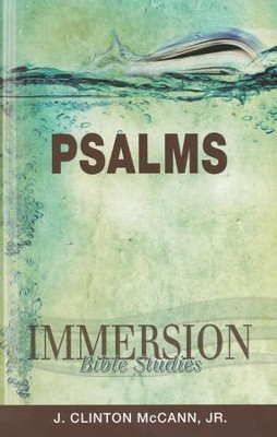 Immersion Bible Studies: Psalms  -     By: J. Clinton McCann