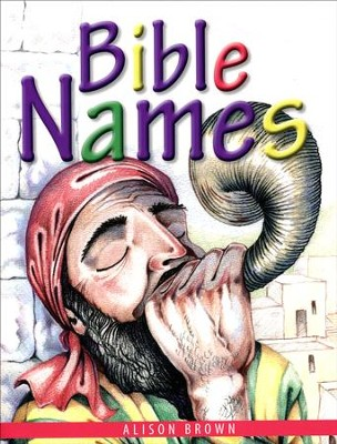 Bible Names  -     By: Alison Brown