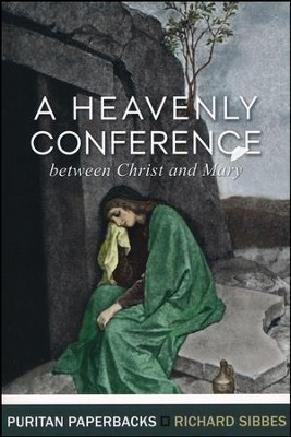 A Heavenly Conference  -     By: Richard Sibbes