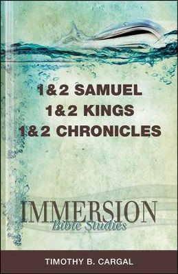 Immersion Bible Studies - 1 and 2 Samuel, 1 and 2 Kings, 1 and 2 Chronicles  -     By: Timothy B. Cargal