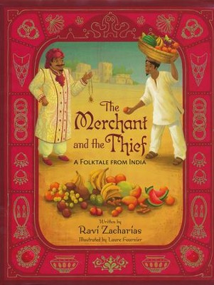 The Merchant and the Thief: A Folktale from India  -     By: Ravi Zacharias