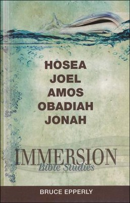 Immersion Bible Studies-Hosea, Joel, Amos, Obadiah, Jonah  -     By: Bruce Epperly