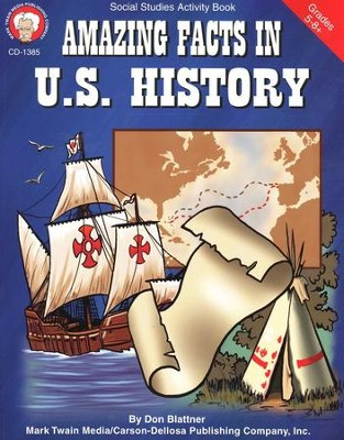 Amazing Facts in U.S. History--Grades 5 and Up   -     By: Don Blattner