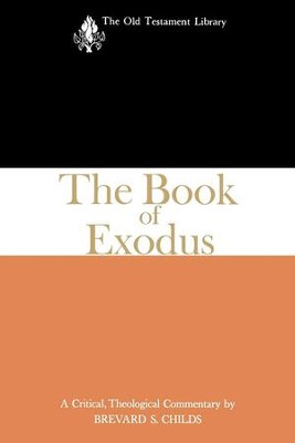 The Book of Exodus (1974): A Critical, Theological Commentary - eBook  -     By: Brevard S. Childs