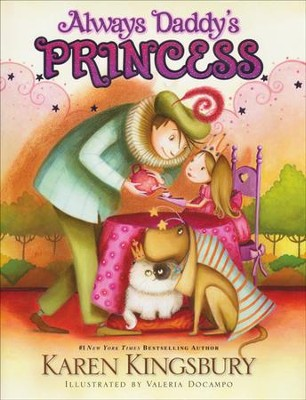 Always Daddy's Princess  -     By: Karen Kingsbury     Illustrated By: Valeria Docampo
