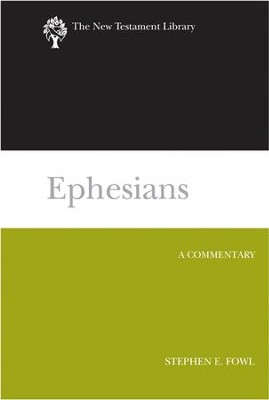 Ephesians (2012): A Commentary - eBook  -     By: Stephen E. Fowl