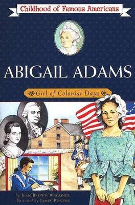 Abigail Adams: Girl of Colonial Days   -     By: Jean Brown Wagoner