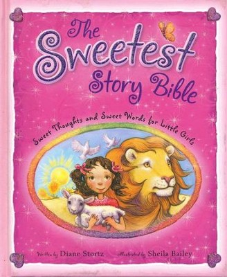 Sweetest Story Bible: Sweet Thoughts and Sweet Words For Little Girls  -     By: Diane Stortz