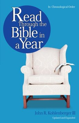 Read Through the Bible in a Year  -     By: John R. Kohlenberger III