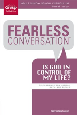 Fearless Conversation: Is God in Control of My Life? Participant's Guide  -