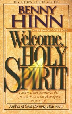 Welcome, Holy Spirit with Study Guide   -     By: Benny Hinn
