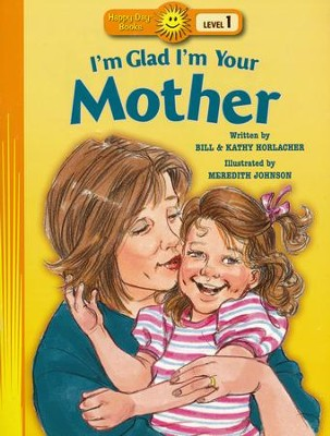 I'm Glad I'm Your Mother    -