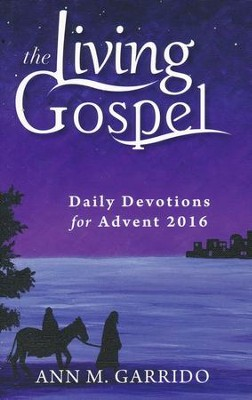 Daily Devotions for Advent 2016  -     By: Ann M. Garrido