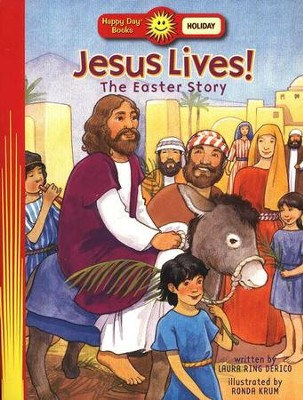 Happy Day Books, Holiday: Jesus Lives! The Easter Story   -     By: Laura Ring Derico