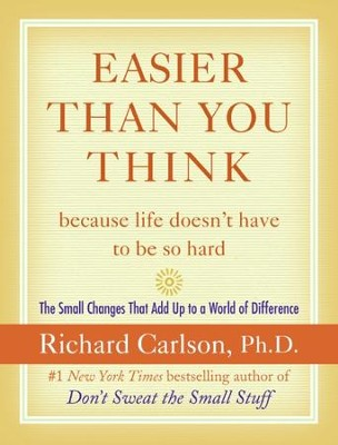 Easier Than You Think ...because life doesn't have to be so hard - eBook  -     By: Richard Carlson