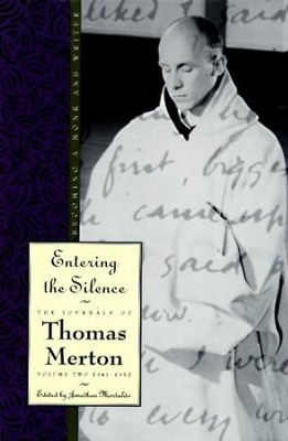 Entering the Silence: Becoming a Monk and a Writer - eBook  -     By: Thomas Merton