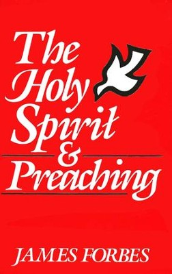 The Holy Spirit and Preaching   -     By: James Forbes