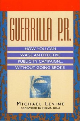 Guerrilla P.R. - eBook  -     By: Michael Levine