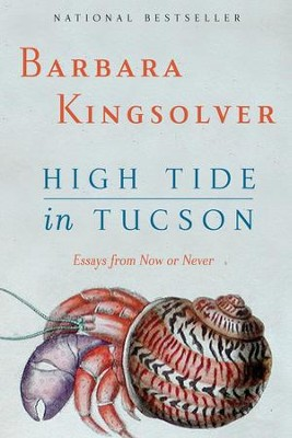 High Tide in Tucson: Essays from Now or Never - eBook  -     By: Barbara Kingsolver