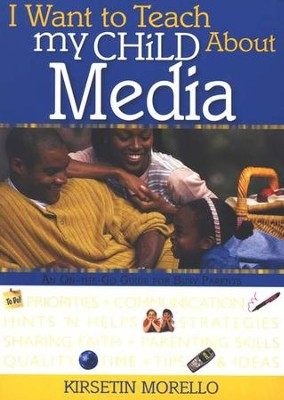 I Want to Teach My Child About Media   -     By: Kirsetin Morello