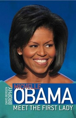 Michelle Obama: Meet the First Lady - eBook  -     By: David Bergen Brophy
