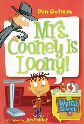 My Weird School #7: Mrs. Cooney Is Loony! - eBook  -     By: Dan Gutman     Illustrated By: Jim Paillot