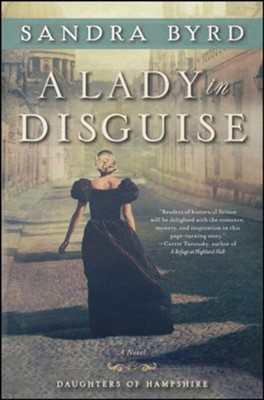 A Lady in Disguise  -     By: Sandra Byrd