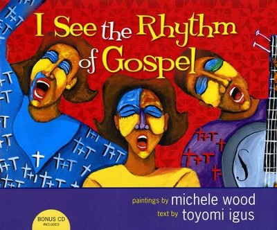 I See the Rhythm of Gospel  -     By: Toyomi Igus