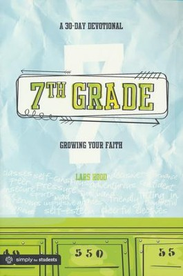 7th Grade: A 30 Day Devotional  -     By: Lars Rood