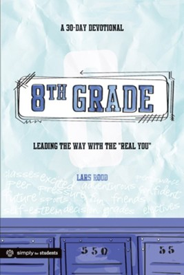 8th Grade: A 30-Day Devotional  -     By: Lars Rood