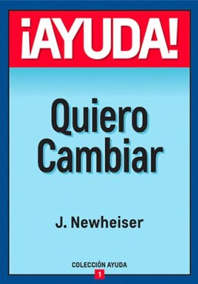 Ayuda, Quiero Cambiar (Help! I Want to Change)   -     By: Jim Newheiser