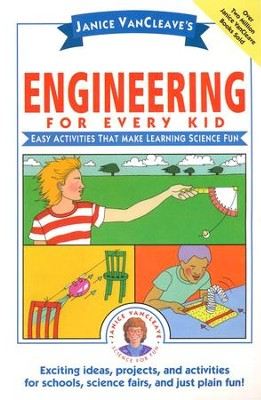Janice VanCleave's Engineering for Every Kid: Easy Activities That Make Learning Science Fun  -     By: Janice VanCleave