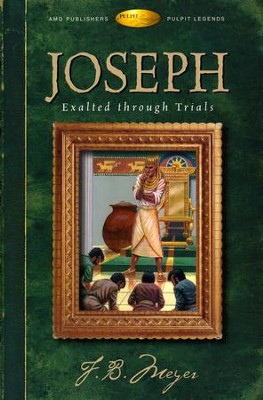 Joseph: Exalted through Trials  -     By: F.B. Meyer