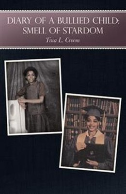 Diary of a Bullied Child: Smell of Stardom  -     By: Tina L. Croom