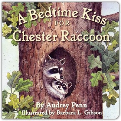 A Bedtime Kiss for Chester Raccoon   -     By: Audrey Penn