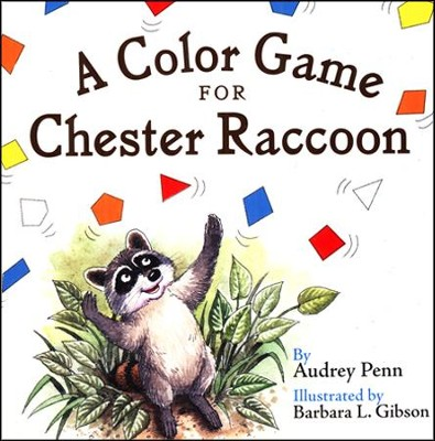 A Color Game for Chester Raccoon   -     By: Audrey Penn