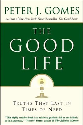 The Good Life - eBook  -     By: Peter J. Gomes