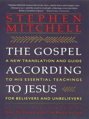 The Gospel According to Jesus: New Translation and Guide to His Essenti - eBook  -     By: Stephen Mitchell
